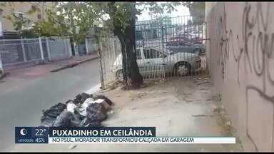Puxadinho em Ceilândia - No P Sul, morador fez uma garagem na calçada.