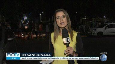 Sancionada lei que proíbe músicas que desvalorizem mulheres em escolas e creches - Norma vale em Salvador e tem 60 dias para ser regulamentada.