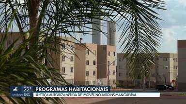 Justiça autoriza venda de imóvel de programa social - A lei diz que os imóveis não podem ser vendidos ou alugados por 10 anos. O juiz entendeu que a casa no Jardins Mangueiral já estava quitada e podia ser vendida.