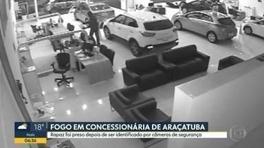 Fogo em concessionária de Araçatuba - Rapaz foi preso depois de ser identificado por câmeras de segurança.