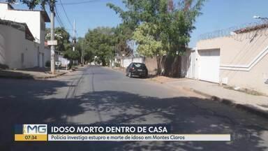 Polícia investiga morte de idoso em Montes Claros; vítima também foi estuprada - Idoso foi morto e estuprado dentro de casa em Montes Claros. Suspeito de cometer o crime está preso.