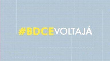 Veja os vídeos da campanha BDCE Volta Já desta segunda-feira (12) - Saiba mais em g1.com.br/ce
