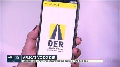 App da DER vai indicar quem foi multado em rodovia estadual - Agora, para fazer isso, não é preciso ir até a sede do departamento.