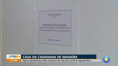 Casa da Cidadania em João Pessoa está com alguns serviços suspensos - Alguns atendimentos estão suspensos de hoje até a próxima segunda-feira, na Casa da Cidadania de Manaíra.