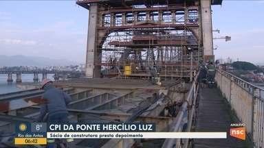 Sócio de construtora presta depoimento na CPI da ponte Hercílio Luz em Florianópolis - Sócio de construtora presta depoimento na CPI da ponte Hercílio Luz em Florianópolis