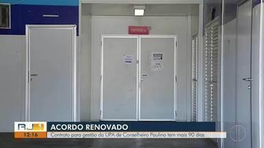Contrato para gestão da UPA de Conselheiro Paulino tem mais 90 dias em Nova Friburgo - Assista a seguir.