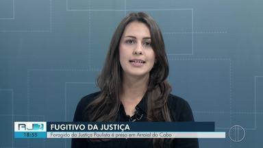 Foragido da Justiça Paulista é preso em Arraial do Cabo - Assista a seguir.
