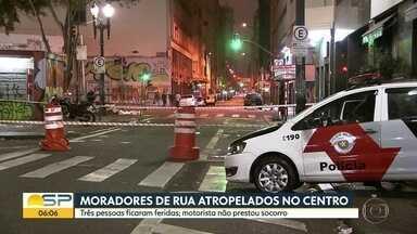 Três moradores de rua foram atropelados no centro de São Paulo - Motorista fugiu sem prestar socorro.