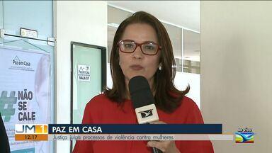 Fórum de Justiça de São Luís inicia programa nacional 'Justiça pela Paz em Casa' - Objetivo é julgar processos de casos de violência contra mulheres.