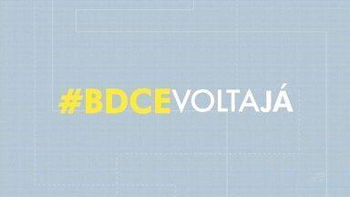 Veja os vídeos da campanha BDCE Volta Já desta terça-feira (20) - Saiba mais em g1.com.br/ce