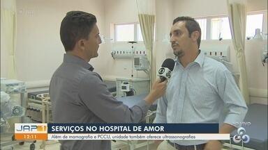 Hospital de Amor oferece novos serviços de saúde para a população - Além de mamografia e PCCU, unidade também oferece ultrassonografias.
