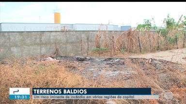 Terrenos baldios aumentam risco de incêndios e queimadas - Agosto registra maior número de incêndios e queimadas