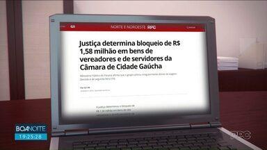 Justiça determina bloqueio de mais de R$1,5 milhão de vereadores de Cidade Gaúcha - Vereadores e servidores não teriam justificado gastos nem devolvido dinheiro aos cofres públicos.