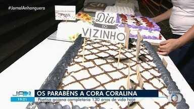 Aniversário de Cora Coralina terá partilha de bolo para participantes - Poetisa estaria completando 130 anos.