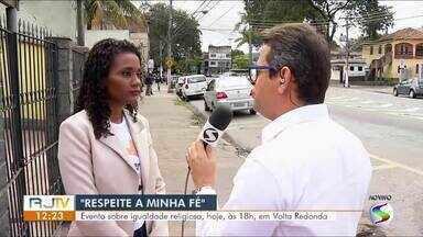 """Evento vai abordar igualdade religiosa em Volta Redonda - """"Respeite a Minha Fé"""" acontece nesta quarta-feira (21) e vai reunir representantes de várias religiões."""