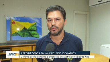 Governo anuncia reforma de pistas de pouso de 4 municípios isolados do AC - Governo anuncia reforma de pistas de pouso de 4 municípios isolados do AC
