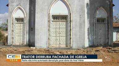 Fachada de igreja é demolida para obras do Anel Viário - Saiba mais em g1.com.br/ce