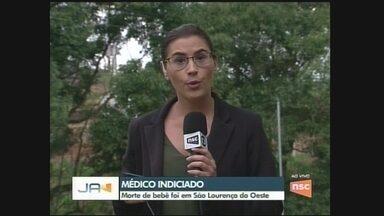 Médico é indiciado por morte de recém-nascido em São Lourenço do Oeste - Médico é indiciado por morte de recém-nascido em São Lourenço do Oeste
