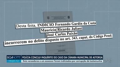 Dois vereadores e um assessor de Astorga são indiciados por corrupção de testemunha - Polícia conclui inquérito que investiga corrupção na Câmara Municipal de Astorga.