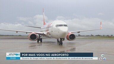 Com redução de imposto em combustíveis de aeronaves, AP ganha mais voos - Acordo foi assinado entre Governo do Amapá e uma das empresas aéreas que atuam no estado.