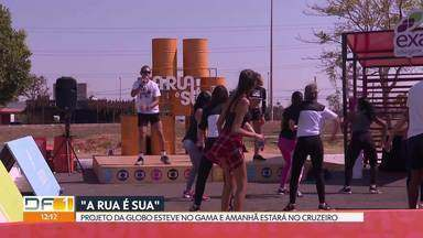 """Projeto da Globo """"A rua é sua"""" esteve neste sábado (24) no Gama - No domingo (25) é a vez do Cruzeiro. Ideia é ocupar os espaços públicos e incentivar a prática de exercícios e cuidados com a saúde."""