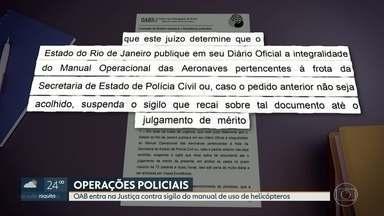 A O.A.B. pede a justiça que acabe com o sigilo do manual de uso do helicóptero em operação - O manual que estabelece mormas nos procedimentos das equipes a bordo de aeronaves, em operações policiais, está sob sigilo de 15 anos. A Ordem dos Advogados do Brasil quer que ele seja publicado no Diário Oficial, na integra