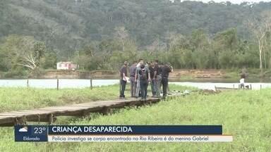 Polícia investiga se corpo encontrado no Rio Ribeira é do menino Gabriel - Criança estava desaparecida há 16 dias em Registro.