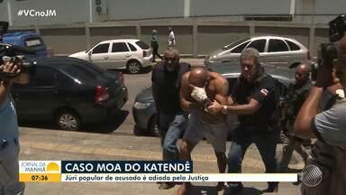 Júri popular do acusado de matar o mestre Moa do Katendê é adiado - Confira outros fatos que são destaque no noticiário.