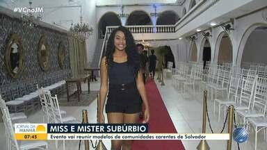 Miss e Mister Subúrbio vão ser eleitos em desfile na noite desta quarta-feira - Evento reúne jovens com idades entre 16 e 28 anos.