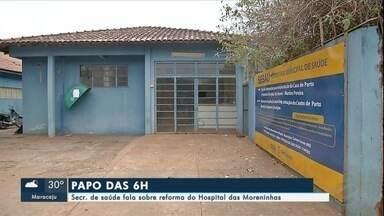 Secretaria de Saúde fala sobre reforma do Hospital das Moreninhas - A Secretaria de Saúde da capital ainda não tem data para início das obras.