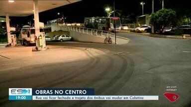 Colatina, no ES, tem mudanças no trânsito - A rua onde passam os ônibus vai ficar fechada.