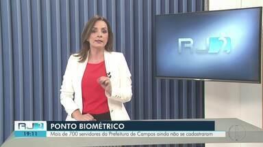 Mais de 700 servidores da Prefeitura de Campos não se cadastraram no ponto biométrico - Prazo termina no final de agosto.