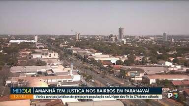 Amanhã tem Justiça nos Bairros em Paranavaí - Tem vários serviços jurídicos de graça para população. Vai ser na Unipar das 9h às 17h.