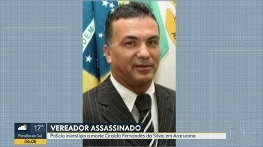 Vereador é assassinado em Araruama - Ciraldo Fernandes da Silva foi morto com sete tiros na noite de domingo