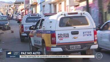 PM faz operação contra a criminalidade na região Leste de BH - Alto Vera Cruz, Taquaril e Granja de Freitas estão entre os bairros. Polícia tenta combater crimes como homicídios, tráfico de drogas e armas, além de estupro e roubo.