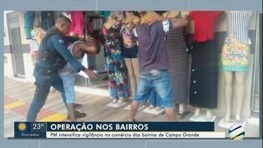PM faz operação em bairros de Campo Grande - Objetivo é reforçar a segurança.