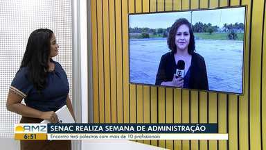 Senac promove a II Semana de Administração em Boa Vista - Encontro vai contar com palestras durante três dias de evento.