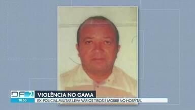 Ex-policial militar é morto a tiros no Gama - De acordo com a polícia, o ex-PM Rogério Ferreira de Souza, de 53 anos, foi executado por dois homens que chegaram atirando.