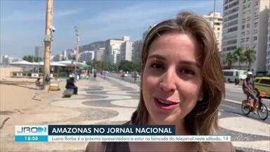 Luana Borba no Jornal Nacional - Representante da Rede Amazônica em Manaus estará na bancada do telejornal no próximo sábado (14).