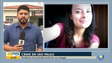 Paraibana é encontrada morta em um matagal no estado de São Paulo - Confira os detalhes com o repórter Artur Lira.