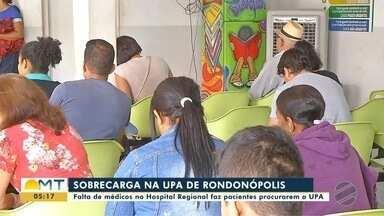 Falta de médicos no Hospital Regional sobrecarrega UPA em Rondonópolis - Falta de médicos no Hospital Regional sobrecarrega UPA em Rondonópolis