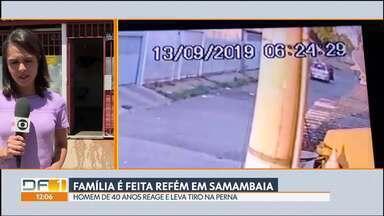 Família é feita refém em Samambaia - Uma das vítimas, um homem de 40 anos, reagiu e foi baleado na perna.