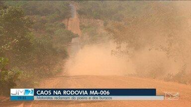 Motoristas reclamam da falta de infraestrutura em rodovia no Maranhão - Buracos, poeiras, prejuízos e risco de assaltos fazem parte da realidade de quem transita na MA-006.