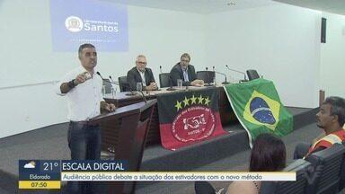 Escala digital é tema de audiência pública na Câmara de Santos - Estivadores são contra o novo modelo de escala implantado pelo Ogmo.