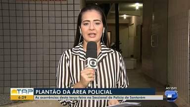 Plantão policial: confira as principais ocorrências registradas na delegacia de Santarém - Acompanhe os destaques com Cissa Loyola.