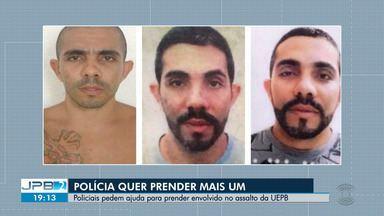Polícia pede ajuda da população para prender envolvido em assalto na UEPB - Dois homens já foram presos e quatro pessoas estão sendo procuradas pela polícia.