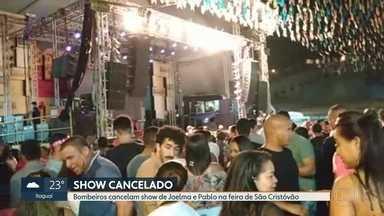 Bombeiros cancelam show de Joelma e Pablo na Feira de São Cristóvão - O show dos artistas Joelma e Pablo que estava marcado para sexta-feira (20), na Feira de São Cristóvão, foi cancelado poucas horas antes do previsto. E as pessoas ficaram revoltadas.
