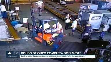Polícia identifica criminosos, mas carga de ouro e joias roubada não é recuperada - O roubo de 760 kg de ouro do Aeroporto de Cumbica completa dois meses nesta quarta-feira (25).