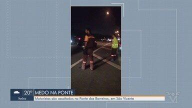 Motoristas são assaltados na Ponte dos Barreiros, em São Vicente - Motoristas que passavam pela Ponte dos Barreiros na noite desta quarta-feira (25) foram assaltados durante a Operação Pare e Siga.