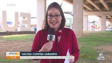 Procura pela vacina contra sarampo em Ji-Paraná está baixa - Situação já preocupa autoridades.